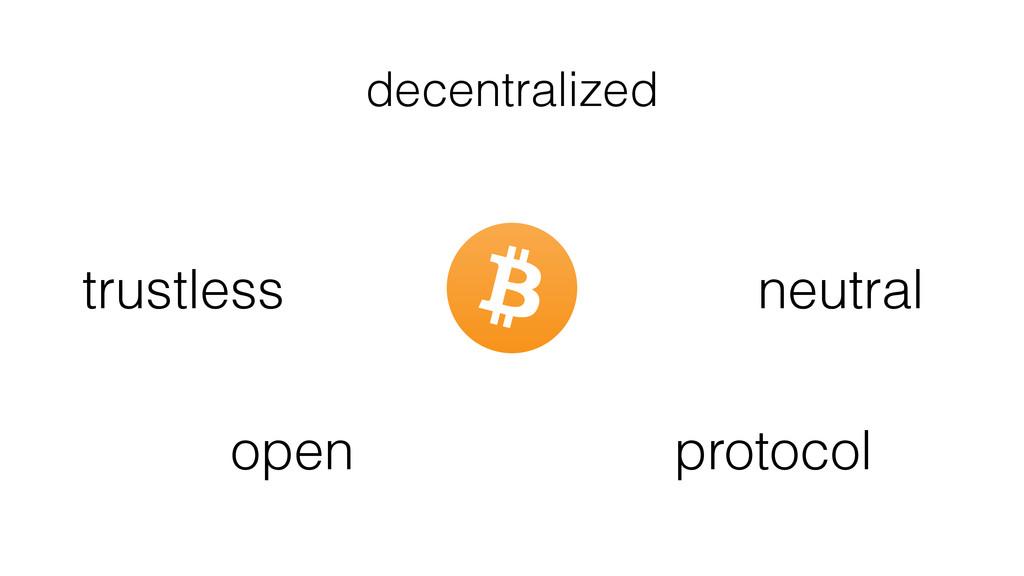 decentralized protocol trustless open neutral