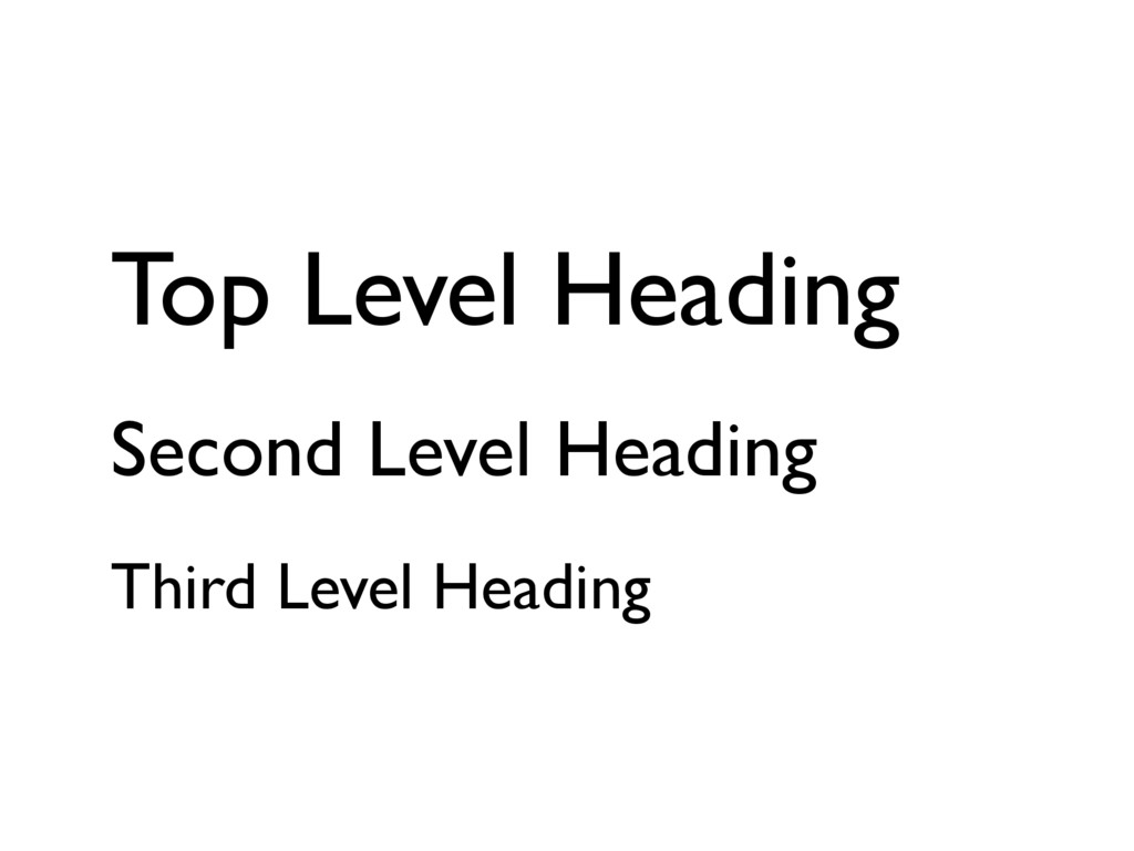 Top Level Heading Second Level Heading Third Le...