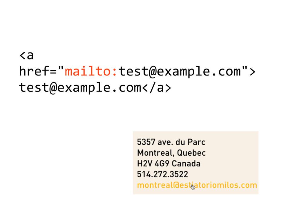 """<a' href=""""mailto:test@example.com""""> test@exampl..."""