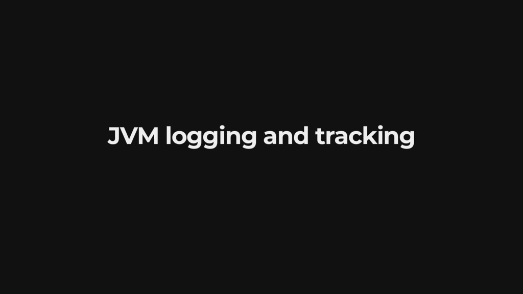 JVM logging and tracking