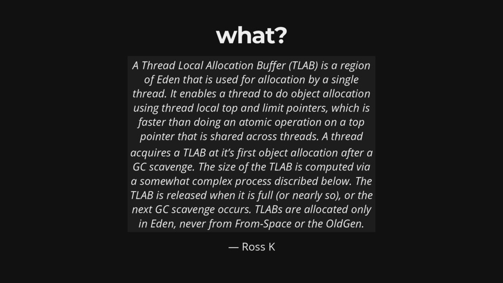 what? — Ross K A Thread Local Allocation Bu er ...