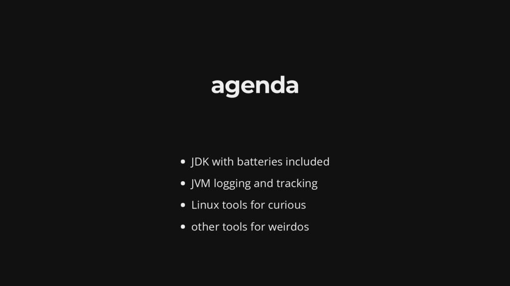 agenda JDK with batteries included JVM logging ...