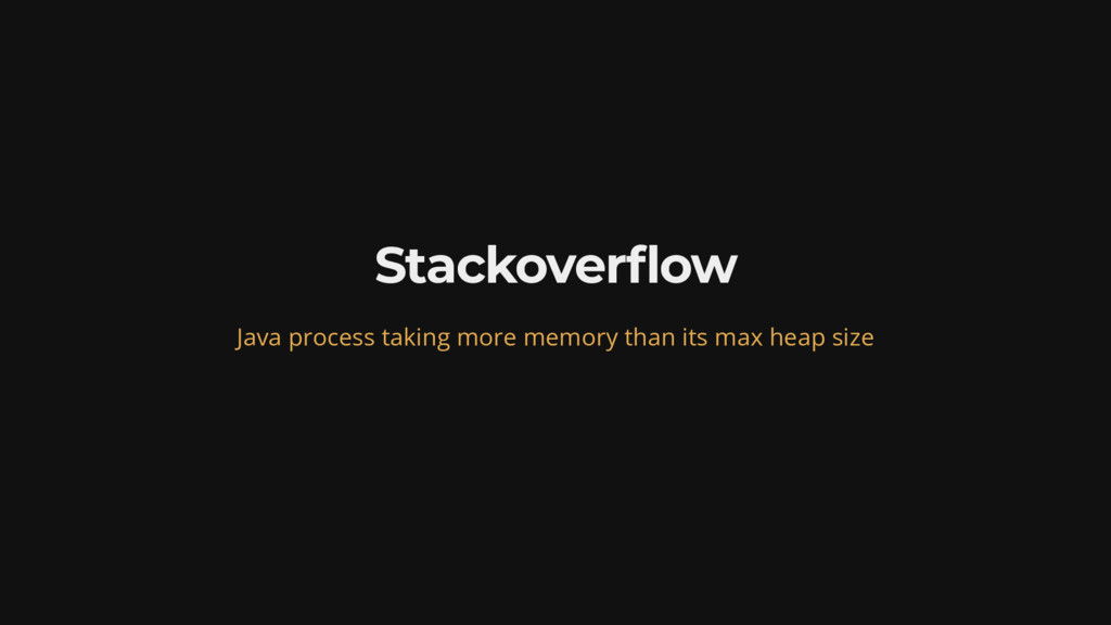 Stackover ow Java process taking more memory th...