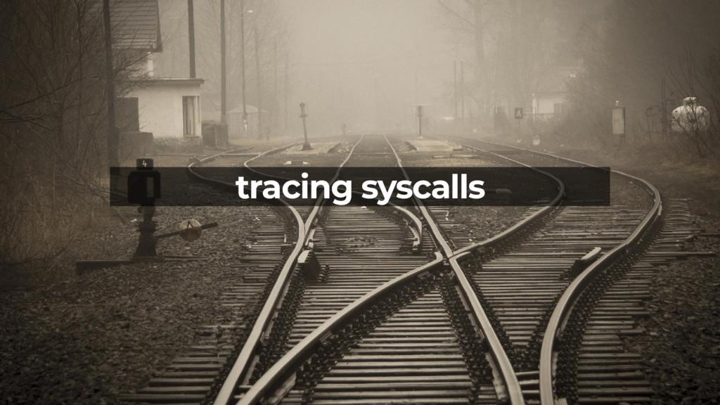 tracing syscalls