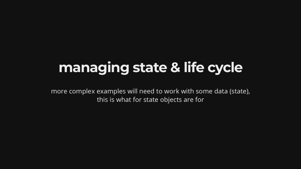 managing state & life cycle more complex exampl...