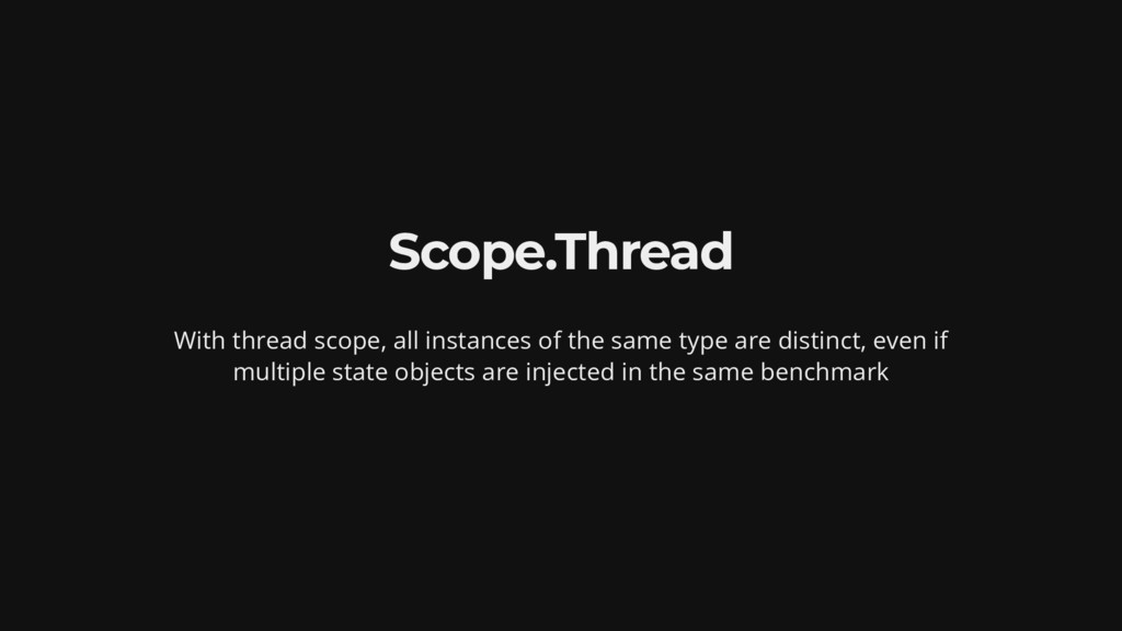 Scope.Thread With thread scope, all instances o...