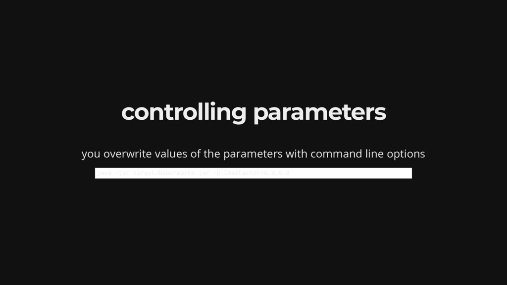 controlling parameters you overwrite values of ...
