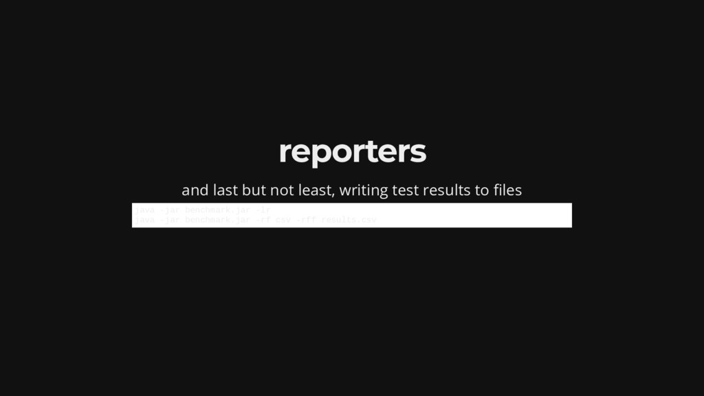 reporters and last but not least, writing test ...