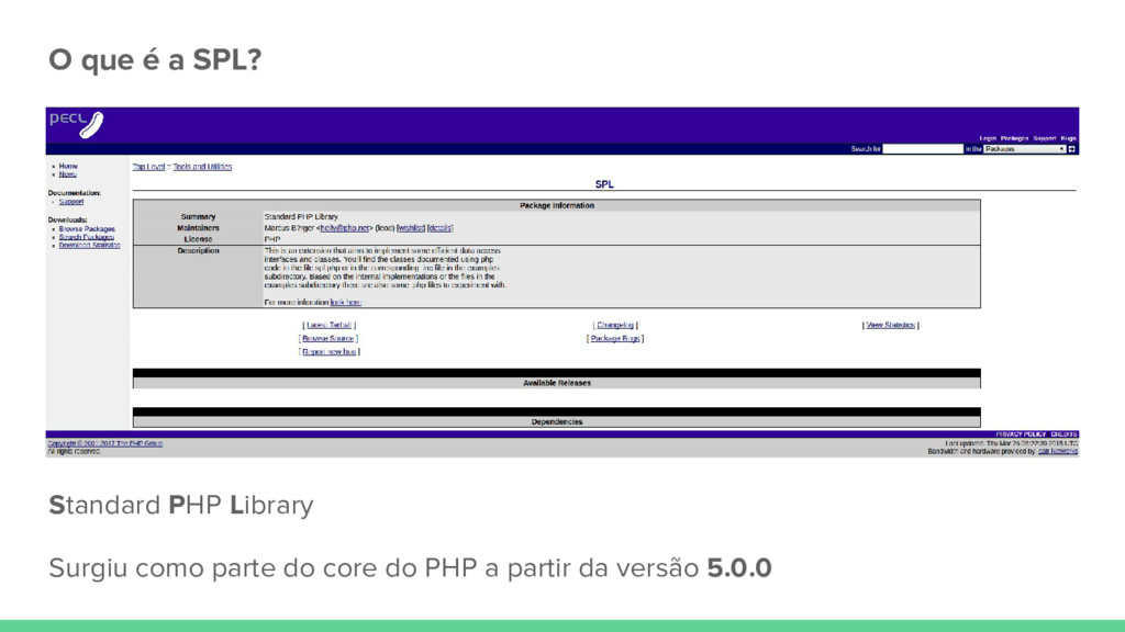 O que é a SPL? Standard PHP Library Surgiu como...