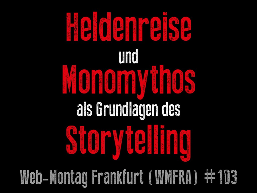 Heldenreise und Monomythos als Grundlagen des S...
