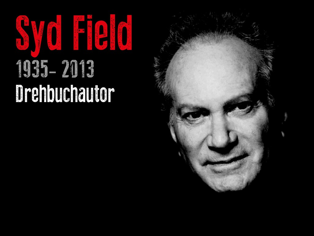 Syd Field 1935- 2013 Drehbuchautor
