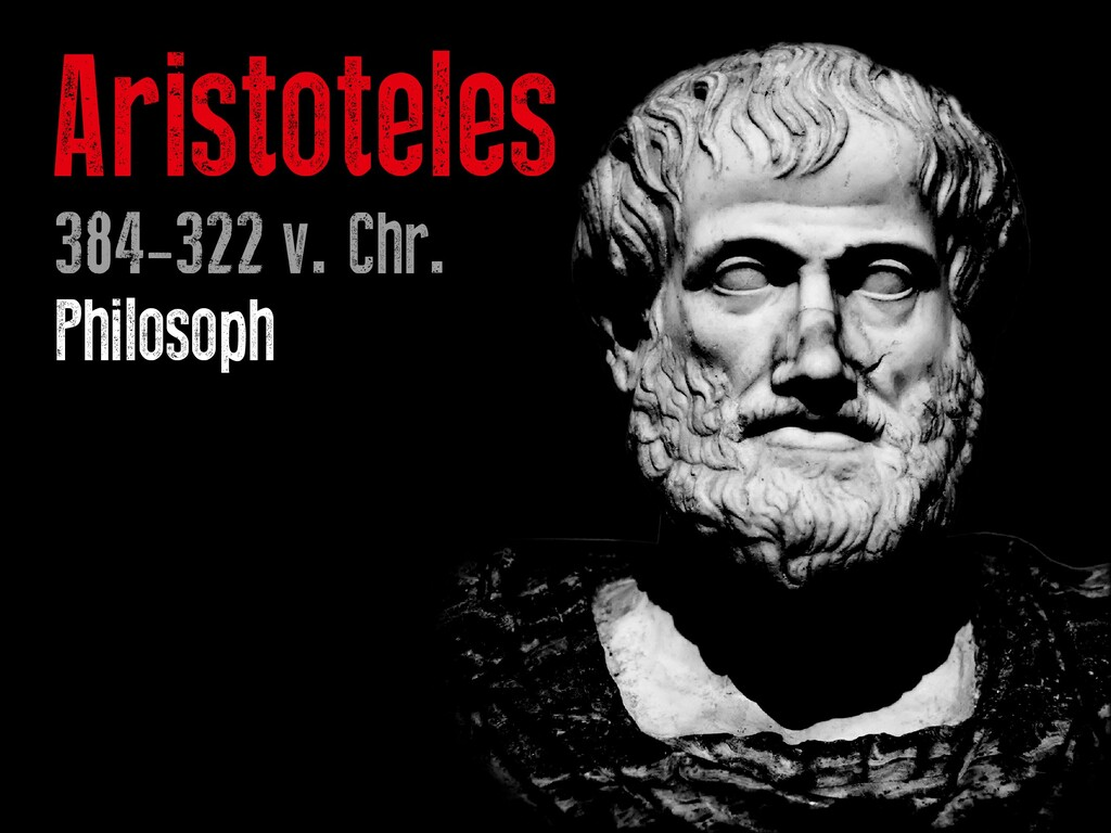 Aristoteles 384-322 v. Chr. Philosoph