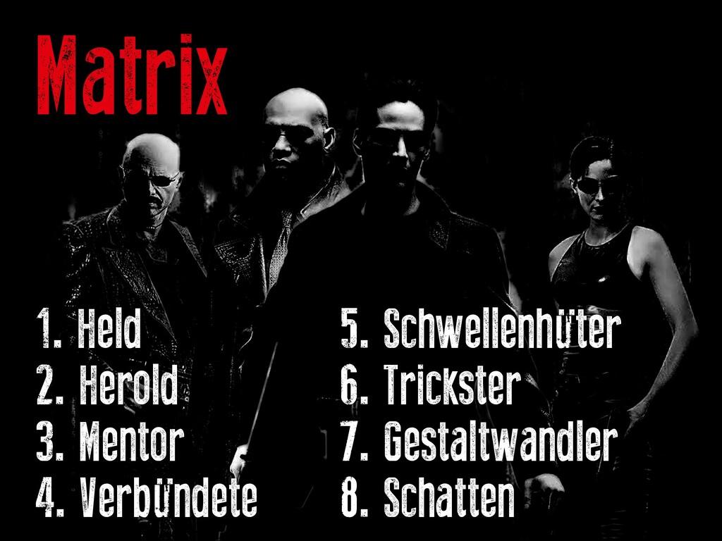 Matrix 1. Held   5. Schwellenhüter 2. H...