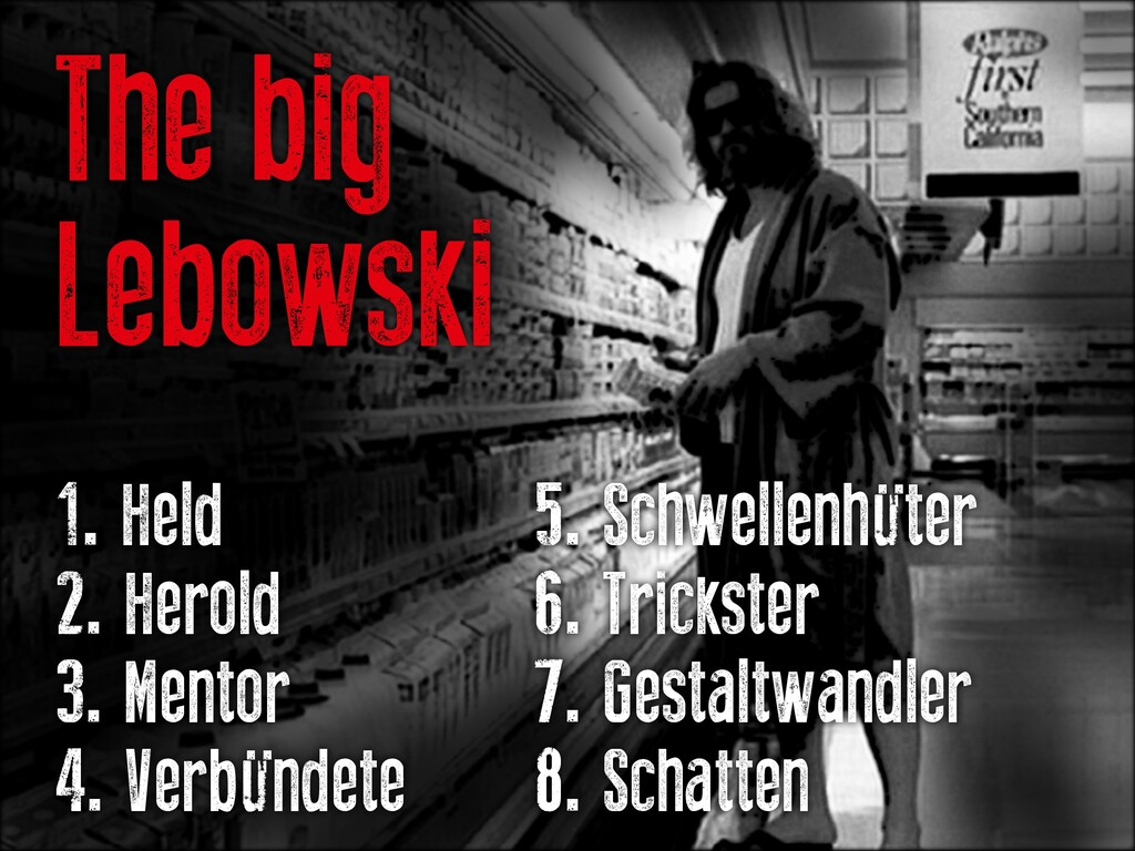 The big Lebowski 1. Held			 			 		 5. Schwellen...
