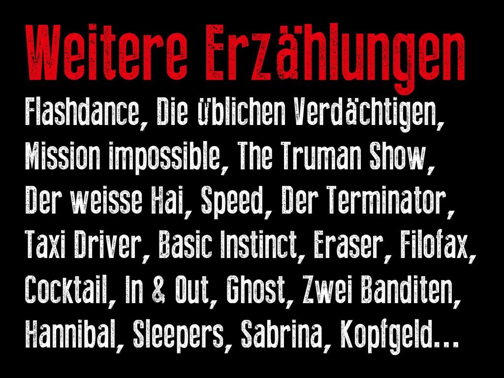 Weitere Erzählungen Flashdance, Die üblichen Ve...