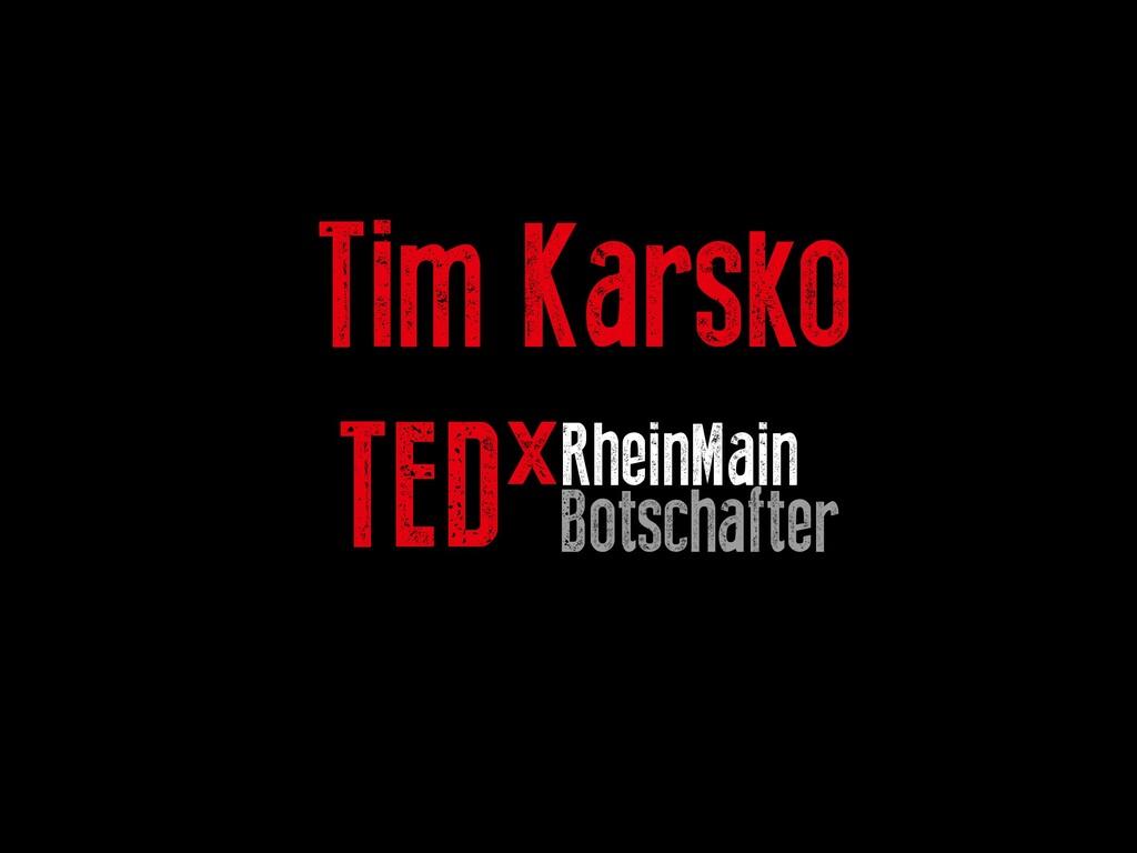 Tim Karsko TEDxRheinMain Botschafter