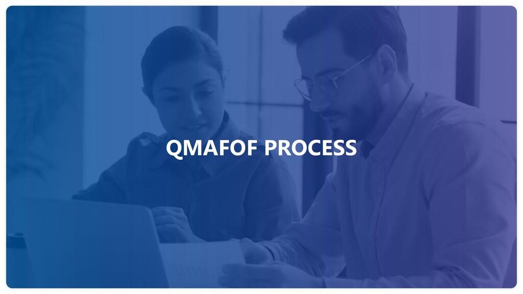 QMAFOF PROCESS