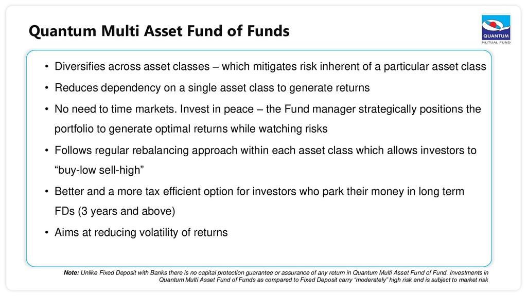 Quantum Multi Asset Fund of Funds • Diversifies...