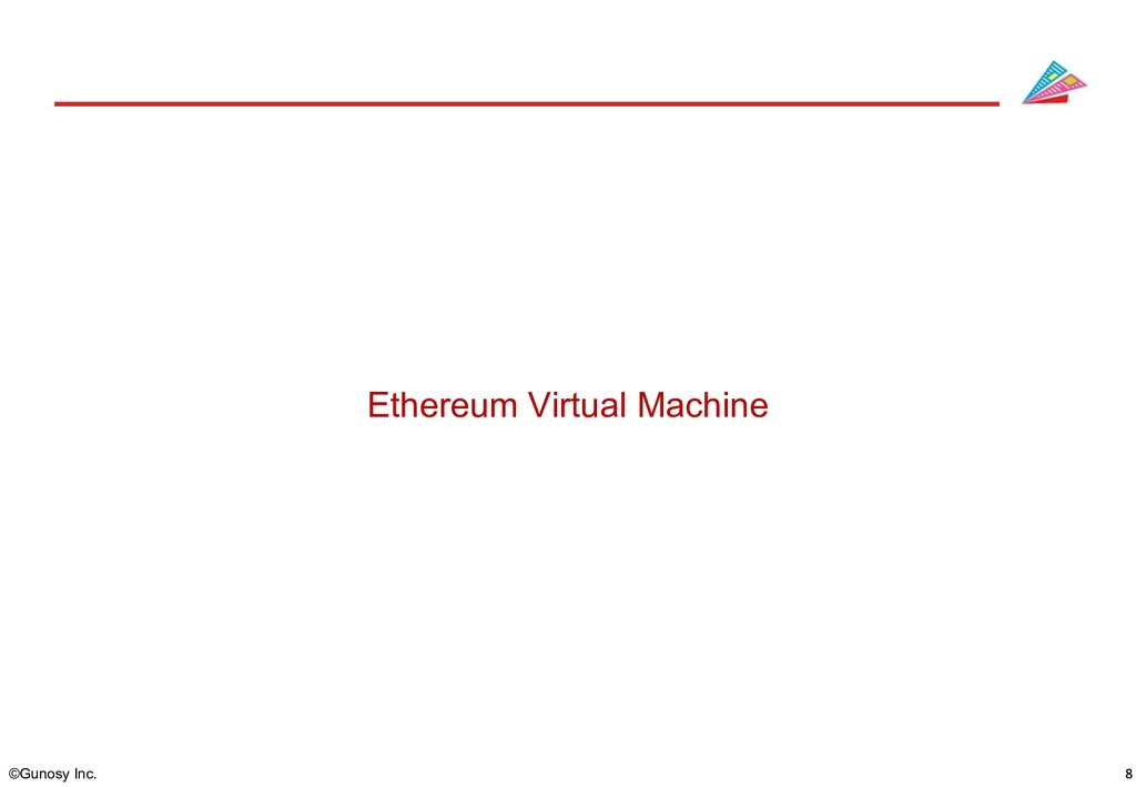 ©Gunosy Inc. Ethereum Virtual Machine