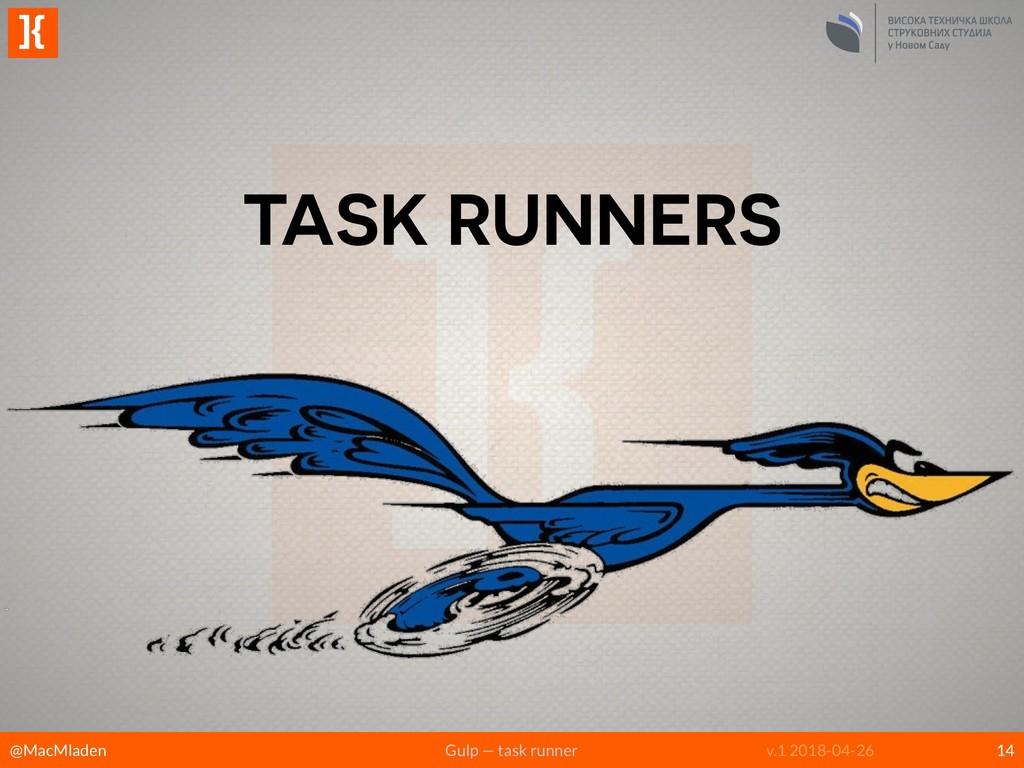 @MacMladen Gulp — task runner v.1 2018-04-26 ]{...