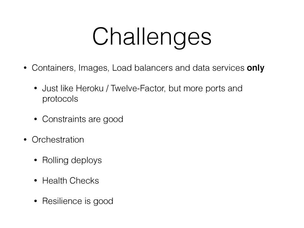 Challenges • Containers, Images, Load balancers...