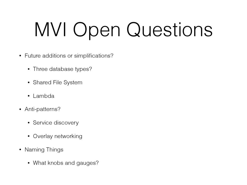 MVI Open Questions • Future additions or simpli...