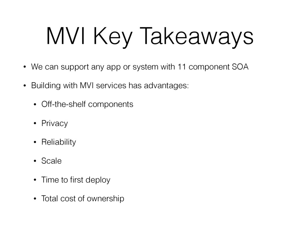 MVI Key Takeaways • We can support any app or s...