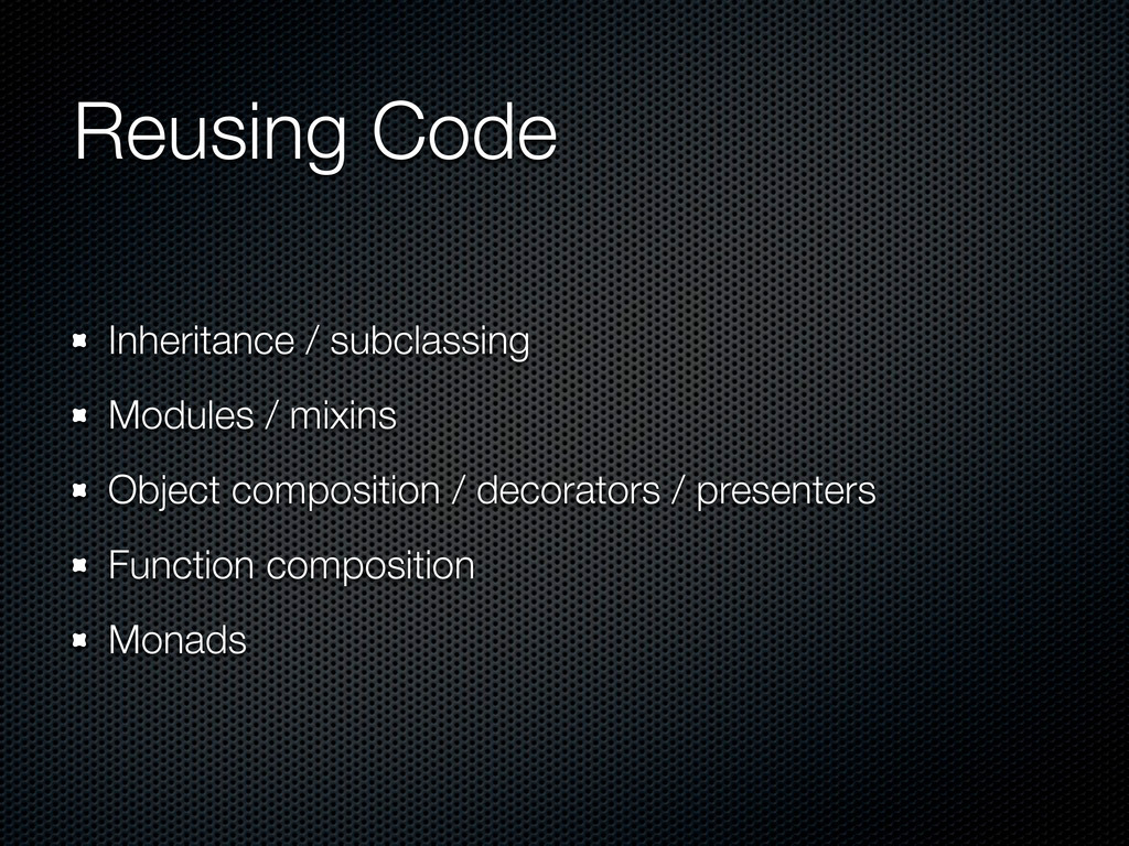 Reusing Code Inheritance / subclassing Modules ...