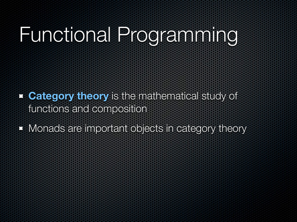 Functional Programming Category theory is the m...