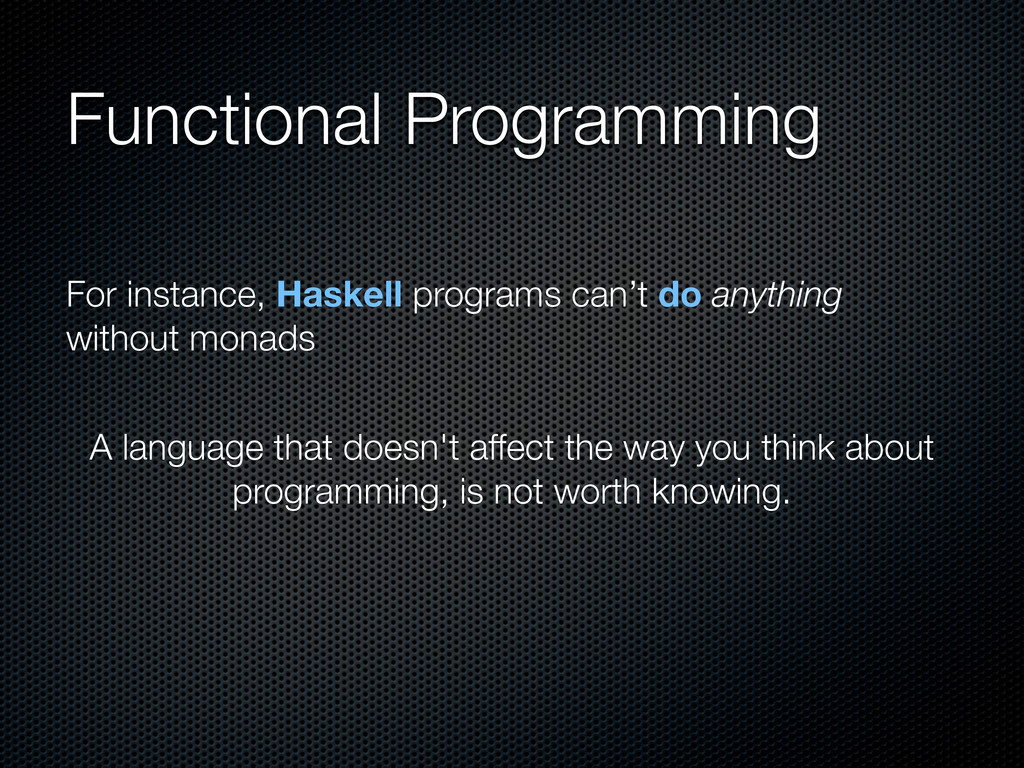 Functional Programming A language that doesn't ...