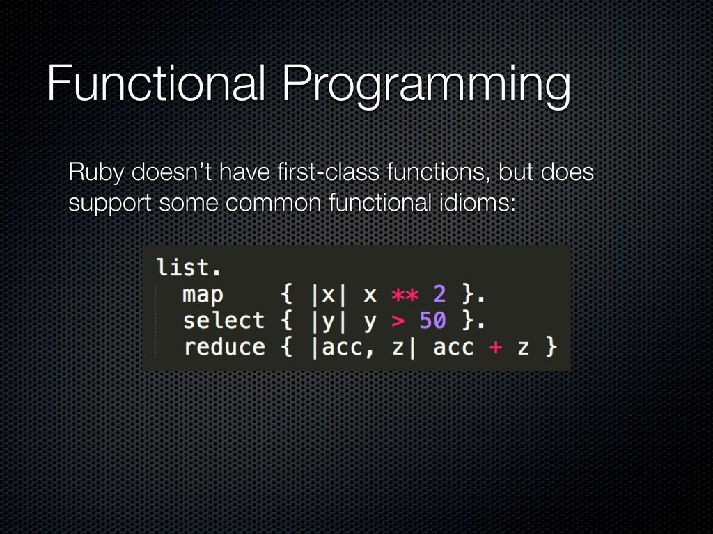 Functional Programming Ruby doesn't have first-c...