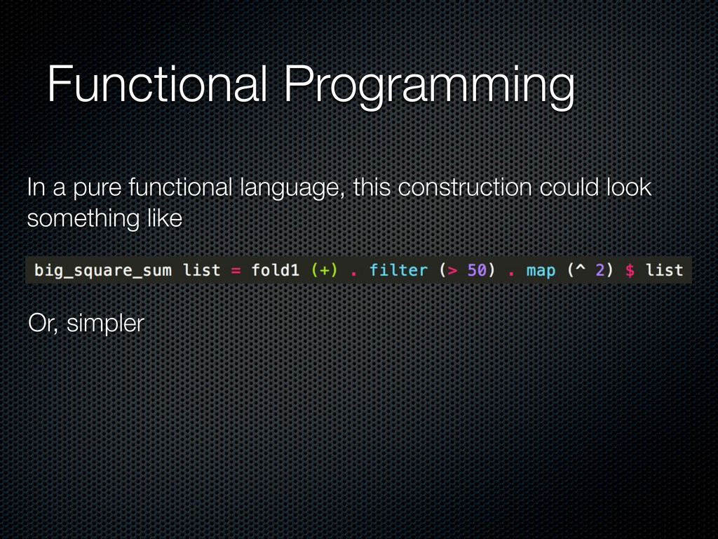 Functional Programming In a pure functional lan...