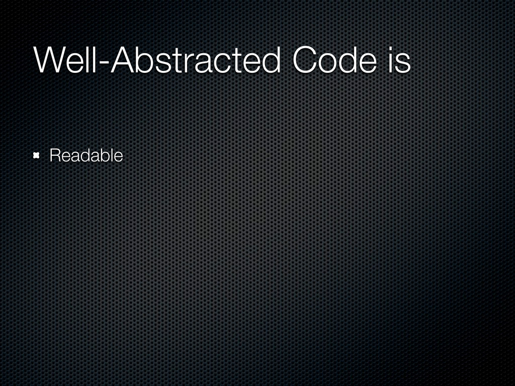 Well-Abstracted Code is Readable