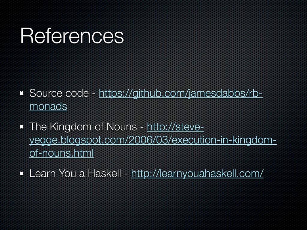 References Source code - https://github.com/jam...