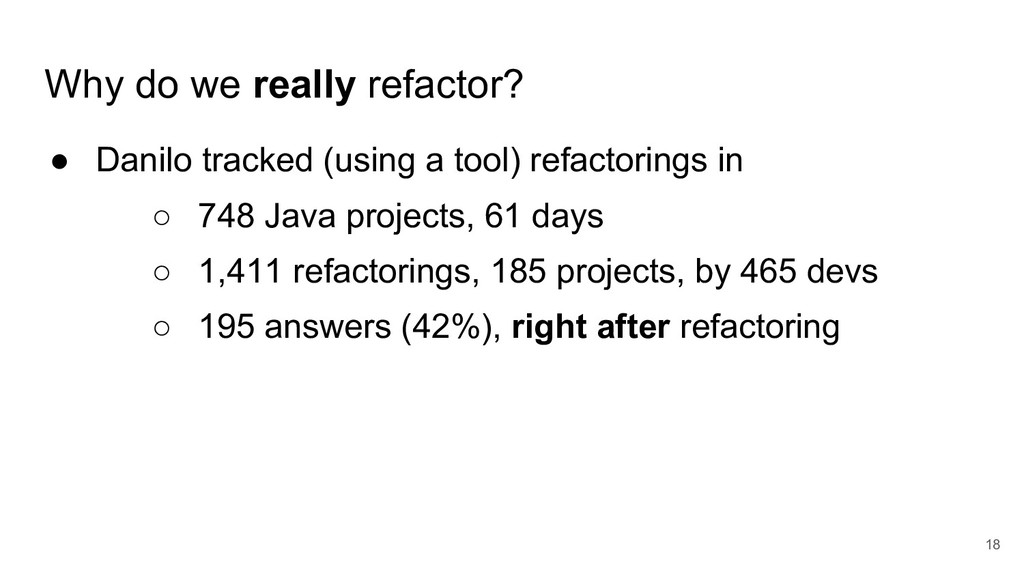 Why do we really refactor? ● Danilo tracked (us...