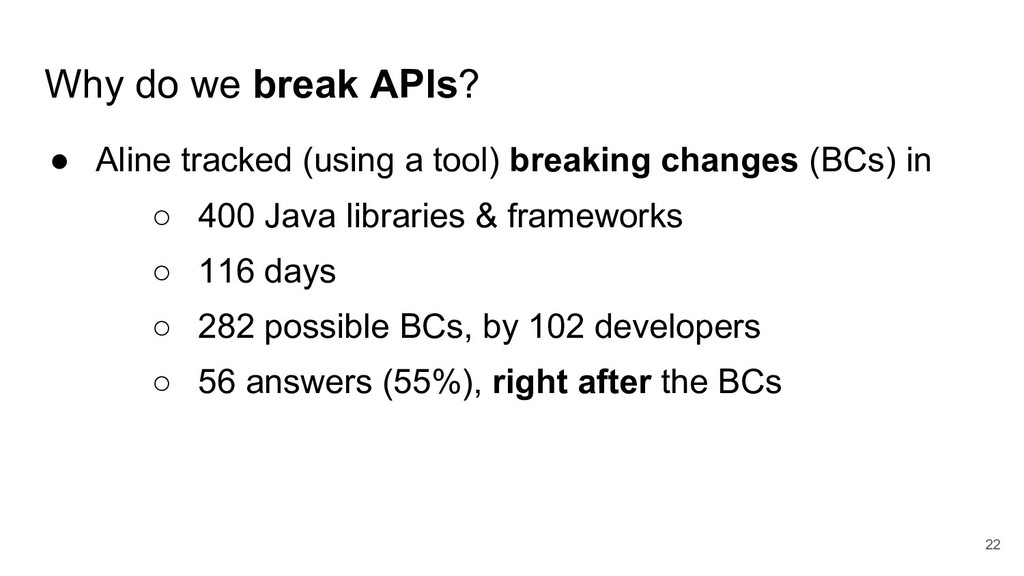 Why do we break APIs? ● Aline tracked (using a ...