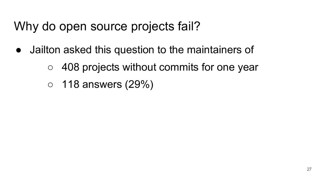 Why do open source projects fail? ● Jailton ask...