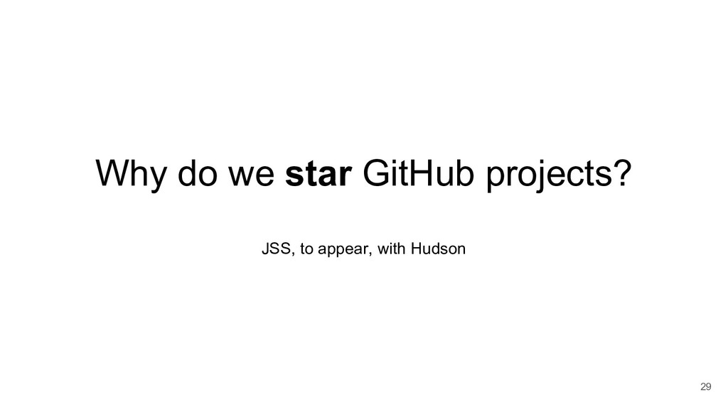 Why do we star GitHub projects? JSS, to appear,...