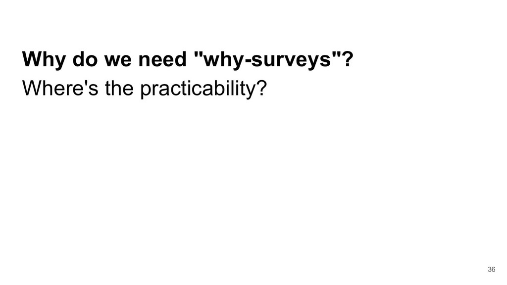 "Why do we need ""why-surveys""? Where's the pract..."