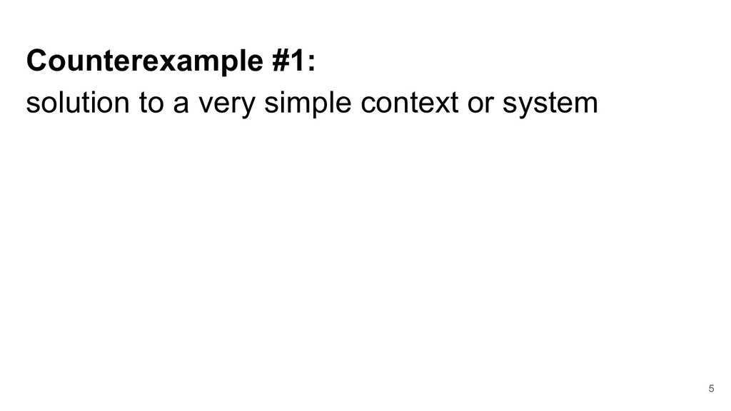 Counterexample #1: solution to a very simple co...