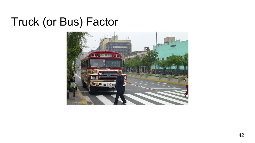 Truck (or Bus) Factor 42