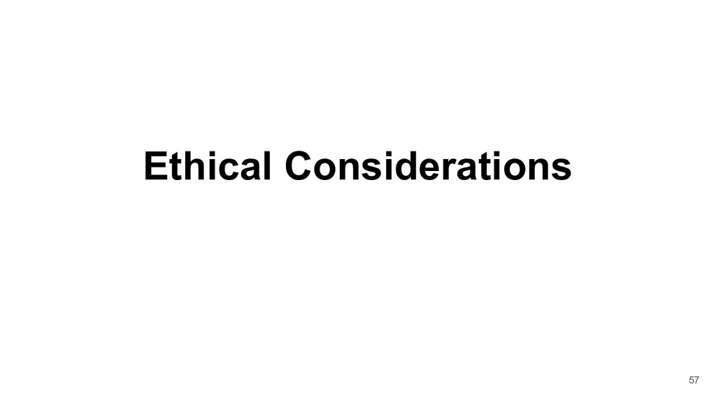 Ethical Considerations 57