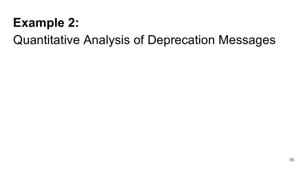 Example 2: Quantitative Analysis of Deprecation...
