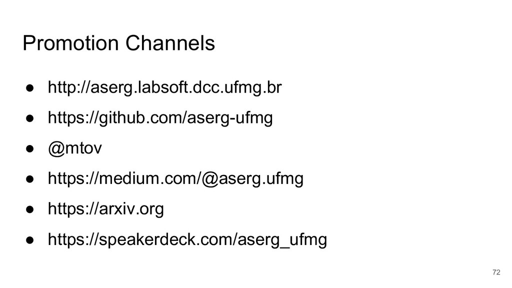 Promotion Channels ● http://aserg.labsoft.dcc.u...