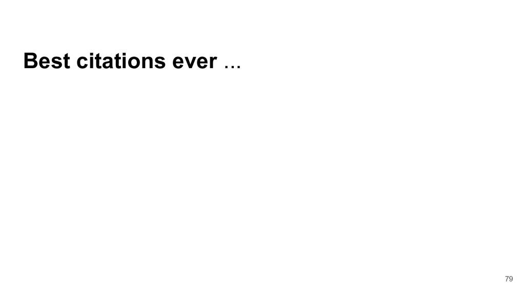 Best citations ever ... 79