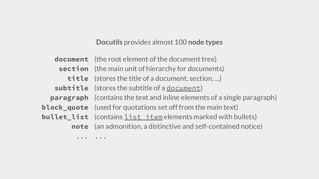 Docutils provides almost 100 node types documen...