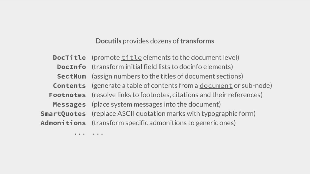 Docutils provides dozens of transforms DocTitle...