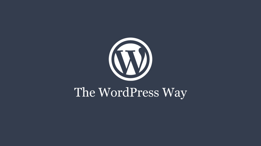 The WordPress Way