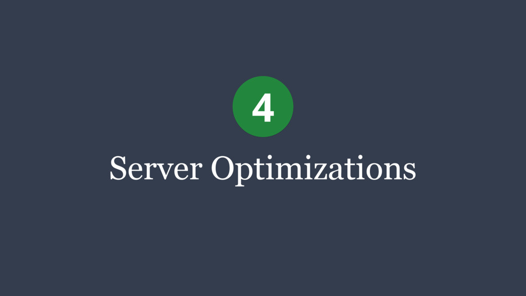 Server Optimizations 4