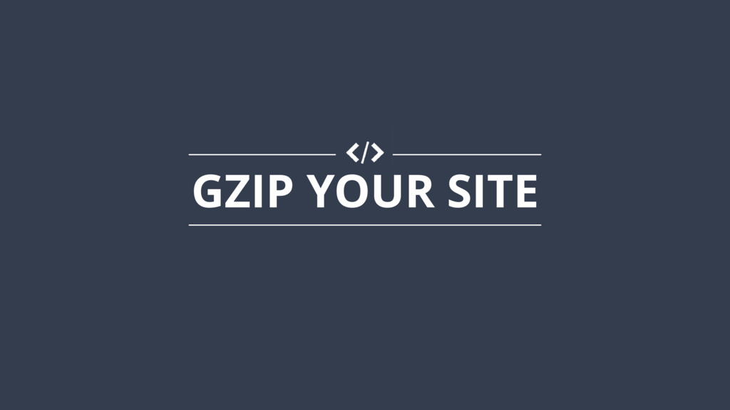 GZIP YOUR SITE